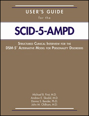 User's Guide for the Structured Clinical Interview for the DSM-5® Alternative Model for Personality Disorders (SCID-5-AMPD)