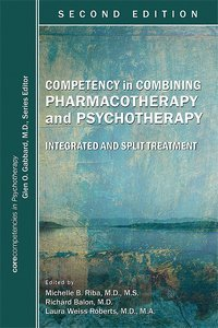 Competency in Combining Pharmacotherapy and Psychotherapy Second Edition