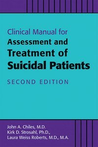 Clinical Manual for the Assessment and Treatment of Suicidal Patients Second Edition