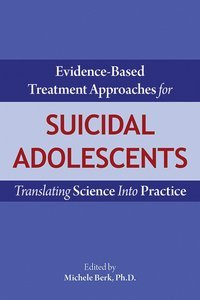 Evidence-Based Treatment Approaches for Suicidal Adolescents