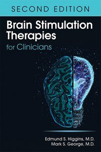 Brain Stimulation Therapies for Clinicians Second Edition