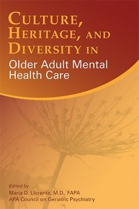 Culture Heritage and Diversity in Older Adult Mental Health Care