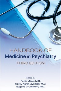 Handbook of Medicine in Psychiatry, Third Edition