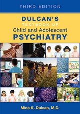 Dulcans Textbook of Child and Adolescent Psychiatry Third Edition