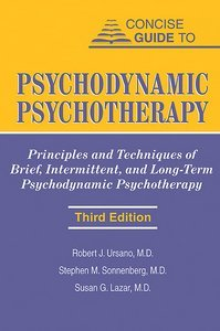 Concise Guide to Psychodynamic Psychotherapy, Third Edition