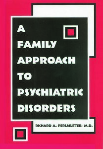 Family Approach to Psychiatric Disorders