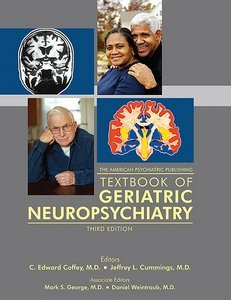 The American Psychiatric Publishing Textbook of Geriatric Neuropsychiatry, Third Edition