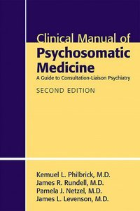 Clinical Manual of Psychosomatic Medicine, Second Edition