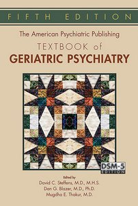 American Psychiatric Publishing Textbook of Geriatric Psychiatry Fifth Edition