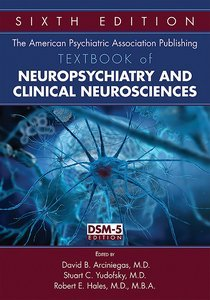 American Psychiatric Association Publishing Textbook of Neuropsychiatry and Clinical Neurosciences S