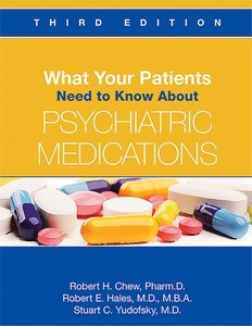 What Your Patients Need to Know About Psychiatric Medications Third Edition