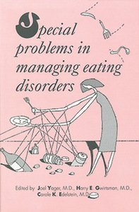 Special Problems in Managing Eating Disorders