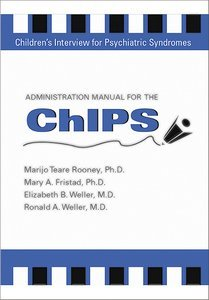 Administration Manual for the Childrens Interview for Psychiatric Syndromes ChIPS & P-ChIPS