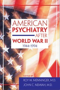 American Psychiatry After World War II 1944-1994